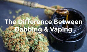 The difference between dabbing and vaping?